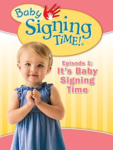 - Baby Signing Time Episode 1: It's Baby Signing Time