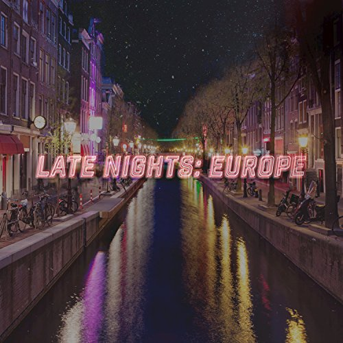 Late Nights: Europe [Clean]