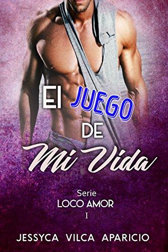 LOCO AMOR: El juego de mi vida (Spanish Edition)