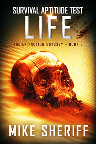Survival Aptitude Test: Life (The Extinction Odyssey Book 5)