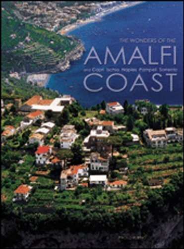 The Wonders of the Amalfi Coast: And Capri, Ischia, Naples, Pompeii, Sorrento (Italian Regions)