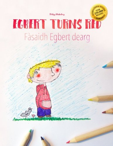 Egbert Turns Red/Fàsaidh Egbert dearg: Children's Picture Book/Coloring Book English-Scottish Gaelic (Bilingual Edition/Dual Language) (English and Scots Edition)