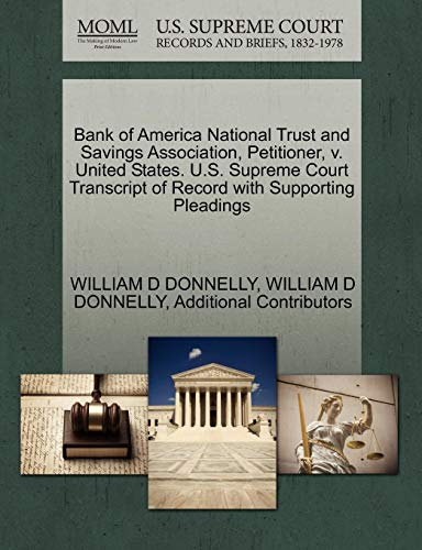 Bank of America National Trust and Savings Association, Petitioner, v. United States. U.S. Supreme Court Transcript of Record with Supporting Pleadings (Bank Of America National Trust And Savings Association)
