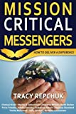 img - for Mission Critical Messengers: How to Deliver a Difference book / textbook / text book