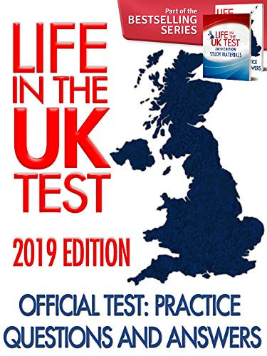 Life in the UK Test (2019 Edition) - Official Test: Practice Questions & Answers: (Life In The Uk Official Practice Test)