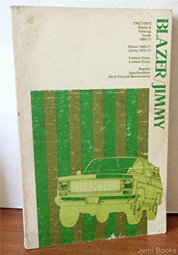 Chilton's Repair and Tune-Up Guide: Blazer/Jimmy, 1969-1977