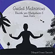 Guided Meditations: Breathe Into Mindfulness & Inner P