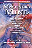 img - for Mavericks of the Mind: Conversations with Terence McKenna, Allen Ginsberg, Timothy Leary, John Lilly, Carolyn Mary Kleefeld, Laura Huxley, Robert Anton Wilson, and Others (Second Edition) book / textbook / text book