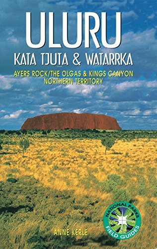 Uluru: Kata Tjuta and Watarrka National Parks (National Parks Field Guides)