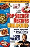 Top Secret Recipes Unlocked: All New Home Clones of America's Favorite Brand-Name Foods (Top Secret Recipes) (Paperback) - Common