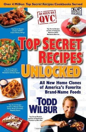 Top Secret Recipes Unlocked: All New Home Clones of America's Favorite Brand-Name Foods (Top Secret Recipes) (Paperback) - Common PDF