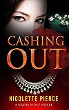 Cashing Out (Nadia Wolf Novel #3)