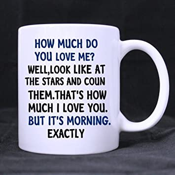 Amazoncom Humor Quotes How Much Do You Love Me Welllook Like At