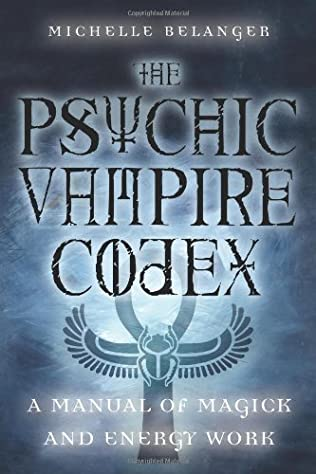 book cover of The Psychic Vampire Codex: A Manual of Magick and Energy Work
