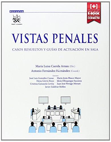 Vistas penales. Casos resueltos y guías de actuación en sala (Manuales de Derecho Procesal) por CUERDA ARNAU,Maria Luisa