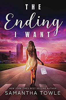 The Ending I Want by [Towle, Samantha]