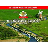 A Boot Up the Norfolk Broads: Bk. 1: 10 Leisure Walks of Discovery