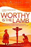 Worthy is the Lamb--A Simple Series Easter split track CD (2014-08-03)