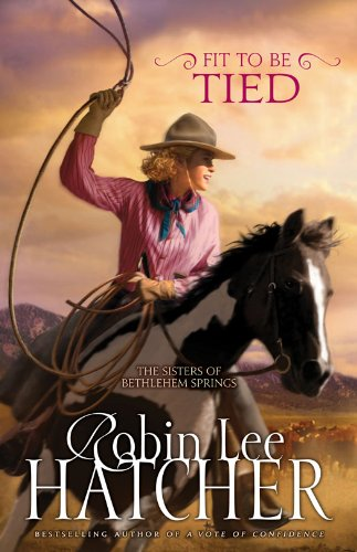 Fit to Be Tied (The Sisters of Bethlehem Springs Book 2)