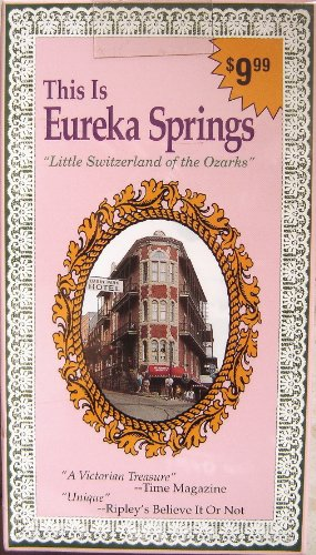 This is Eureka Springs: Little Switzerland of the Ozarks