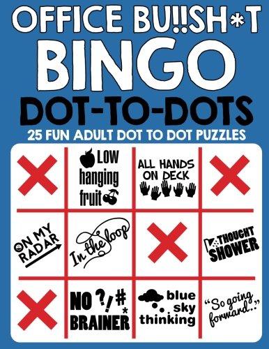 - Office Bu!!sh*t Bingo Dot To Dots: Fun adult puzzles