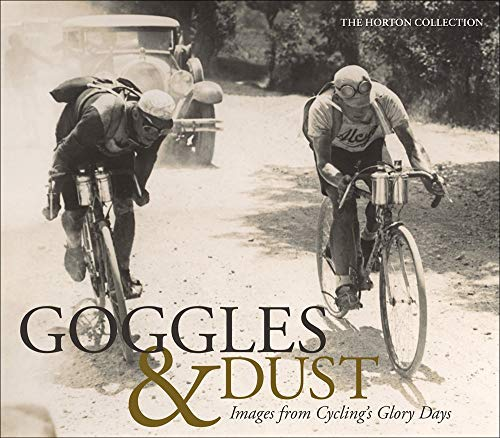 Goggles & Dust: Images from Cycling's Glory - Twin Bread Professionals
