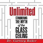 Unlimited Hörbuch von Cortney Baker Gesprochen von: Caitlin Campbell