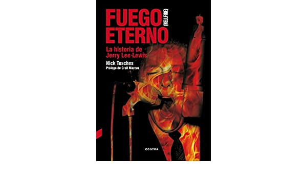Fuego eterno: La historia de Jerry Lee Lewis (Spanish Edition) - Kindle edition by Nick Tosches, Federico Corriente Basús. Arts & Photography Kindle eBooks ...