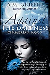 Against The Darkness (Cimmerian Moon Book 1)