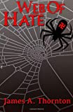 Web of Hate, James Thornton, 1490434801
