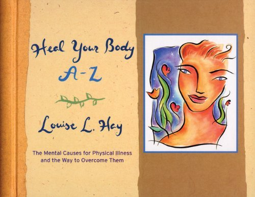 Heal your body: The mental causes for physical illness and the metaphysical way to overcome them ebook