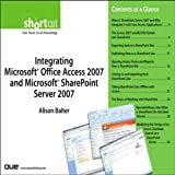 Integrating Microsoft Office Access 2007 and Microsoft SharePoint Server 2007 (Digital Short Cut) Pdf