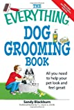 Everything Dog Grooming Book, Sandy Blackburn, 159869653X