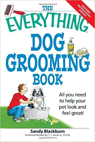 The Everything Dog Grooming Book All You Need To Help Your Pet Look