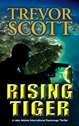 Rising Tiger (A Jake Adams International Espionage Thriller Series Book 10)