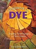 Prepared to Dye: Dyeing Techni