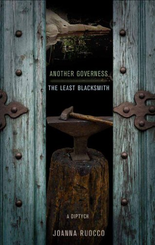 Another Governess: And, the Least Blacksmith: A Diptych