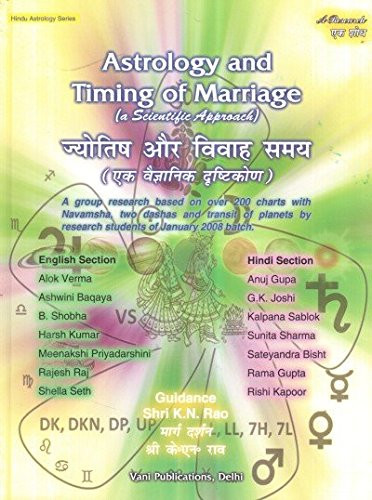 Astrology and Timing of Marriage: A Scientific Approach: A Group Research Based on over 200 Charts with Navamsha: Hindu Astrology Series