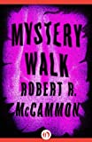 Front cover for the book Mystery Walk by Robert R. McCammon