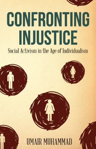 Confronting Injustice: Social Activism in the Age of Individualism` (A Climate Of Injustice)