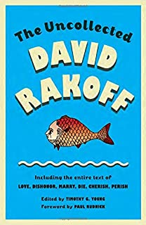 fraud essays david rakoff com books the uncollected david rakoff including the entire text of love dishonor marry