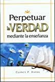 Perpetuar la Verdad Mediante la Ense?anza, Zondervan Publishing Staff, 0882438344