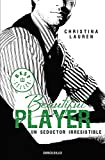 Beautiful Player (Saga Beautiful 3): Un seductor irresistible (BEST SELLER)