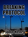 Breaking Protocol (Joe Flanagan Series Book 1)