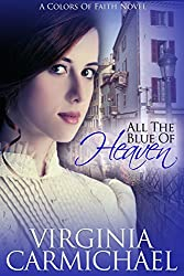 All The Blue of Heaven (Colors of Faith Book 1) (English Edition)