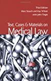 Text, Cases and Materials on Medical Law, Marc Stauch and Kay Wheat, 1859419348