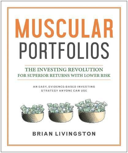 Muscular Portfolios: The Investing Revolution for Superior Returns with Lower Risk by BenBella Books