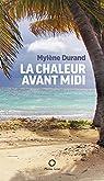 La Chaleur Avant Midi par Durand