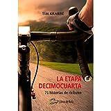 La etapa decimocuarta: 71 historias de ciclismo