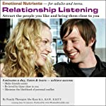 Relationship Listening: Attract the People You Like and Bring Them Close to You | Abe Kass, R.S.W.
